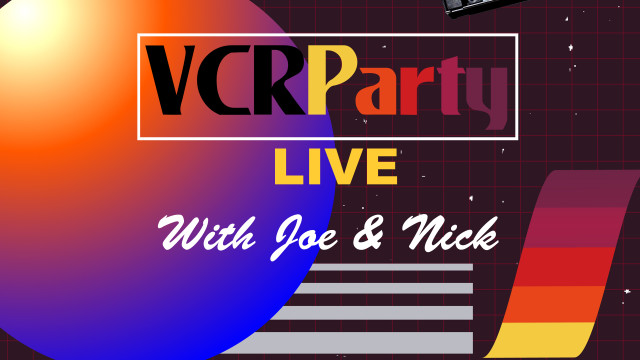 VCR Party Live! Episode 0