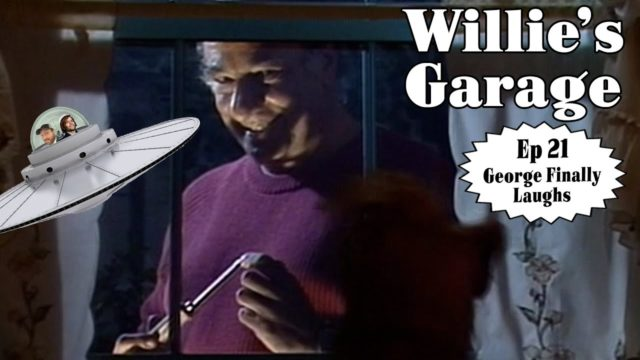 Willie's Garage, Ep 21 – George Finally Laughs