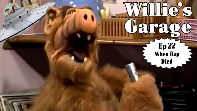 Willie's Garage Ep 22 – When Rap Died