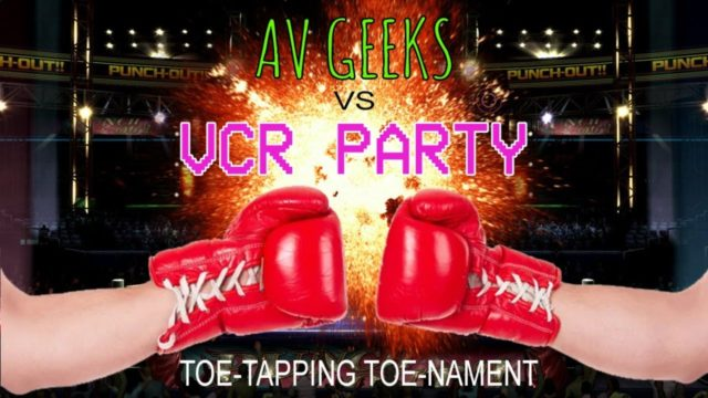 AV Geeks vs VCR Party Toe-Tapping Toe-nament