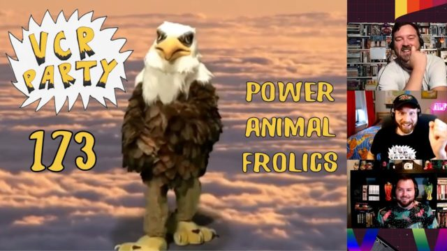 VCR Party Live! Ep 173 – Power Animal Frolics